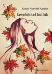 Kutasi-Horváth Katalin - Levelekkel hullok<!--span style='font-size:10px;'>(G)</span-->