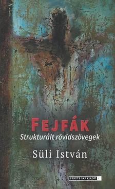 Süli István - Fejfák