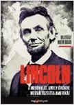 Bill O'reilly - Martin Dugard - Lincoln - A merénylet, amely örökre megváltoztatta Amerikát