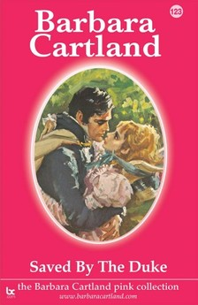 Barbara Cartland - Saved by the Duke [eKönyv: epub, mobi]