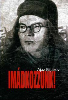 Ajaz Guljazov - Imádkozzunk!