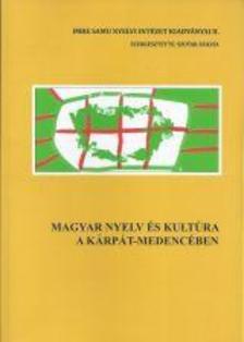 Szoták Szilvia (szerk.) - Magyar nyelv és kultúra a Kárpát-medencében