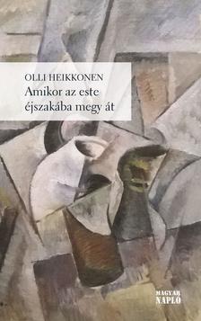Olli Heikkonen - Amikor az este éjszakába megy át