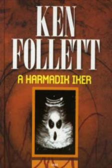 Ken Follett - A harmadik iker
