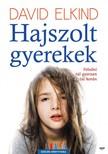 David Elkind - Hajszolt gyerekek [eKönyv: epub, mobi]