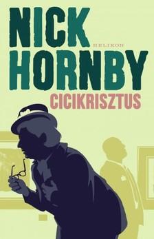Nick Hornby - Cicikrisztus [eKönyv: epub, mobi]