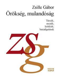 Zsille Gábor - Örökség, mulandóság