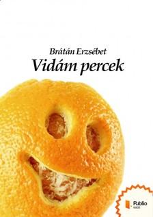 BRÁTÁN ERZSÉBET - Vidám percek [eKönyv: pdf, epub, mobi]