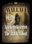 Edgar Wallace - A fekete kísértet - The Black Abbott [eKönyv: epub, mobi]<!--span style='font-size:10px;'>(G)</span-->