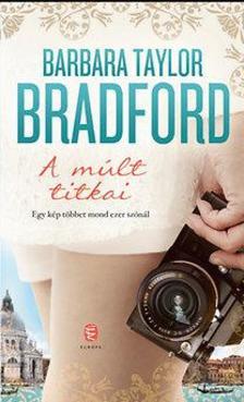 Barbara Taylor BRADFORD - A múlt titkai
