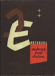 Ehrenburg, Ilja - Emberek, évek, életem [antikvár]