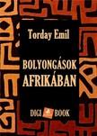 Torday Emil - Bolyongások Afrikában [eKönyv: epub, mobi]