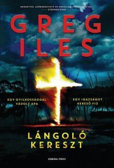 Greg Iles - Lángoló kereszt**