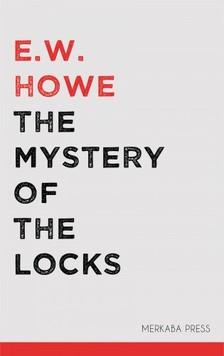 Howe E.W. - The Mystery of the Locks [eKönyv: epub, mobi]