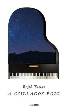 Rojik Tamás - A csillagos égig