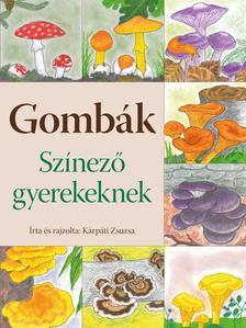 KÁRPÁTI ZSUZSA - Gombák - Színező gyerekeknek