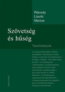 Pákozdy László Márton - Szövetség és hűség - Tanulmányok