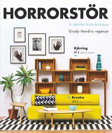 HENDRIX, GRADY - Horrorstör - A rémület bútoráruháza