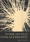 TUDOR ARGHEZI - Ének az emberről [antikvár]