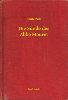 ÉMILE ZOLA - Die Sünde des Abbé Mouret [eKönyv: epub, mobi]