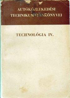 Konrád Péter, Veroszta Imre, Csiszár Imre - Technológia IV. [antikvár]