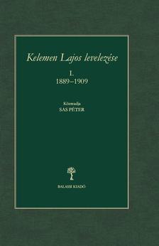 Sas Péter - Kelemen Lajos levelezés I. 1889-1909, közreadja Sas Péter