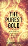 Sacredfire Robin - The Purest Gold [eKönyv: epub,  mobi]