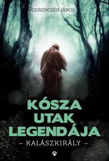 Gerencsér János - Kósza utak legendája - DEDIKÁLT