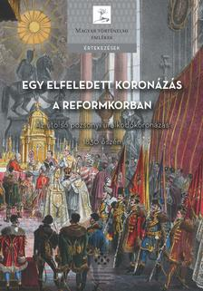 - Egy elfeledett koronázás a reformkorban