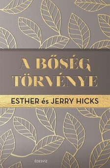 Jerry Hicks Esther Hicks - - A bőség törvénye [eKönyv: epub, mobi]