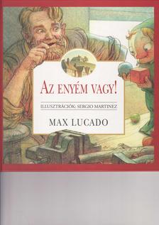 Max Lucado - Az enyém vagy!