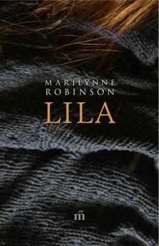 Marilynne Robinson - Lila