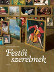 Nyáry Krisztián - Festői szerelmek [eKönyv: epub, mobi]