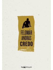 FELDMÁR ANDRÁS - Credo