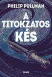 Philip Pullmann - A titokzatos kés<!--span style='font-size:10px;'>(G)</span-->