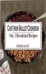 Sloat Teresa - Cast Iron Skillet Cookbook Vol. 1 Breakfast Recipes [eKönyv: epub,  mobi]