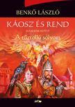 Benkő László - Káosz és rend II.- A tűztollú sólyom<!--span style='font-size:10px;'>(G)</span-->