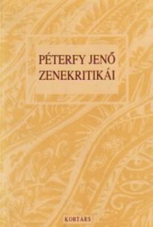 - PÉTERFY JENŐ ZENEKRITIKÁI