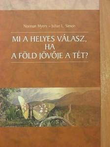 Norman Myers Julian L. Simon - - Mi a helyes válasz, ha a Föld jövője a tét? [eKönyv: pdf]