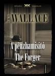 Edgar Wallace - A pénzhamisító - The Forger [eKönyv: epub, mobi]