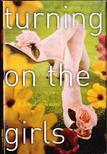Bernard, Cheryl - Turning On The Girls [antikvár]