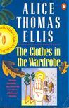 Ellis,Thomas Alice - The Clothes in the Wardrobe [antikvár]