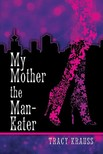 Krauss Tracy - My Mother the Man Eater [eKönyv: epub,  mobi]