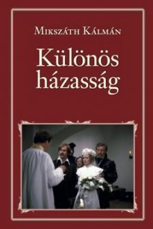MIKSZÁTH KÁLMÁN - Különös házasság - Nemzeti Könyvtár