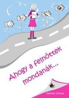 Haffner Orsolya - Ahogy a felnőttek mondanák...