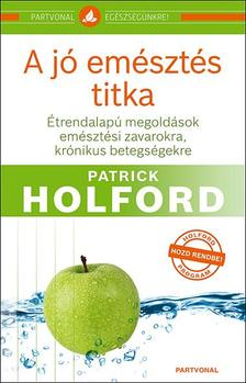 Patrick Holford - A jó emésztés titka