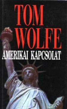Tom Wolfe - Amerikai kapcsolat