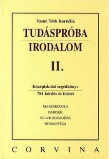 VASNÉ TÓTH KORNÉLIA - TUDÁSPRÓBA - IRODALOM II.