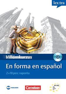 Andrea Bucheli, Jaime González Arguedas, María Teresa Laorden Albendea, Székácsné László Éva, Esősi Andrea - En forma en espanol - Villámkurzus, CD-melléklettel