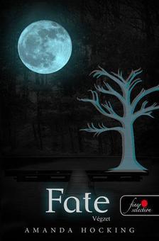 Amanda Hocking - Fate - Végzet / A sors szava - PUHA BORÍTÓS